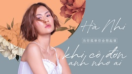 khi co don anh nho ai (lyric video) - ha nhi