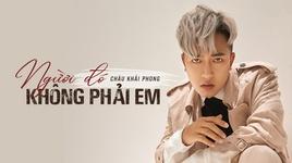 nguoi do khong phai em - chau khai phong