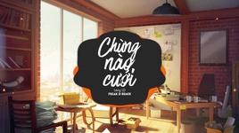 chung nao cuoi (freak d remix) - pham dinh thai ngan, lang ld