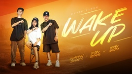wake up - huynh james, pjnboys, han shin