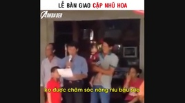cuoi khong nhat duoc mom le ban giao cap nhu hoa - sieu bua va sieu lay - v.a