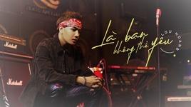 la ban khong the yeu (stage version) - lou hoang