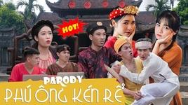 phu ong ken re (hay trao cho anh parody) - thai duong, khanh dandy, v.a