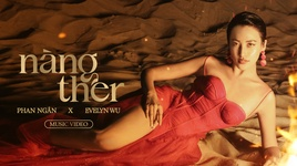 nang ther - phan ngan, evelyn wu
