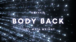 body back (lyric video) - gryffin, maia wright