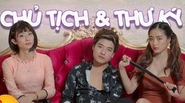 chu tich vs nu thu ky (them mot lan dau parody) - dao nguyen anh, tran hieu trung