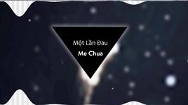 mot lan dau (audio) - me chua