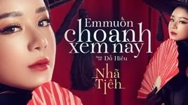em muon cho anh xem nay - nha tien