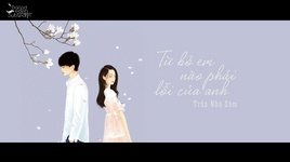 tu bo em nao phai loi cua anh / 放開你不是我的錯 (vietsub, kara) - tran nha sam (chen yasen)