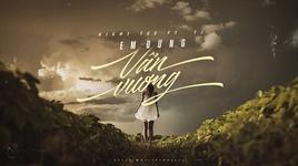 em dung van vuong (lyric video) - right tee, tj