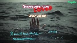 someone you loved (vietsub, kara) - lewis capaldi