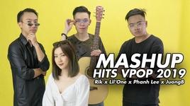 mashup nhung bai hat vpop hay nhat nua dau nam 2019 - rik, lil' one, phanh lee, juongb