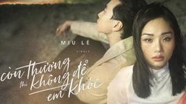 con thuong thi khong de em khoc - miu le