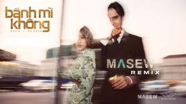 banh mi khong (masew remix) (lyric video) - dat g, du uyen, masew