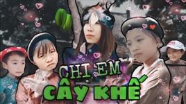 chi em cay khe - phien ban parody cua hoc sinh - v.a