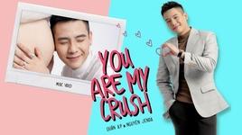 you are my crush (karaoke) - quan a.p, nguyen jenda