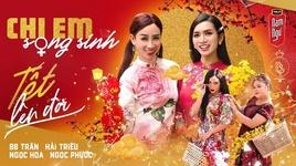 chi em song sinh - tet len doi (hai tet 2020) - bb tran