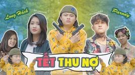 tet thu no (parody tet 2020) - long hach