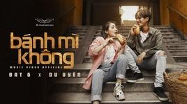 banh mi khong (karaoke) - dat g, du uyen