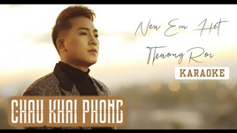 neu em het thuong roi (karaoke) - chau khai phong