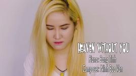 heaven without you - bang tinh