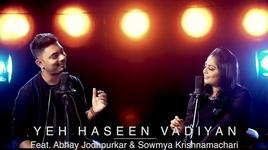 yeh haseen vadiyan - abhay jodhpurkar, sowmya krishnamachari