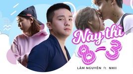 nay thi 08/03 (lyric video) - lam nguyen, nhii