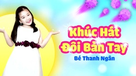 khuc hat doi ban tay (lyric video) - be thanh ngan