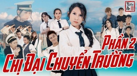 chi dai chuyen truong - part 2 (nhac che) - thien an