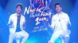 nhu ta chua tung quen (live version) - khang viet, chau khai phong
