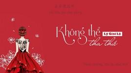 khong the tha thu / 无法原谅 (hoa hong co gai ost)  (vietsub, kara) - ly giai lo (li jia lu)