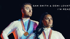 i'm ready - sam smith, demi lovato