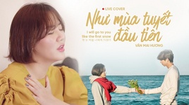 nhu mua tuyet dau tien (i will go to you like the first snow) live cover - van mai huong