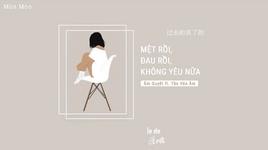 met roi dau roi khong yeu nua / 累了痛了不爱了 (vietsub, kara)  - am quyet (yin jue), tan van am (qin wen yin)
