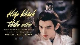 thieu nien hiep / 少年侠 (thien tinh chi lo ost)  (vietsub, kara) - uong to lang (silence wang)