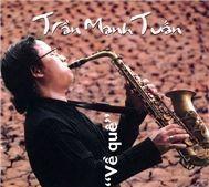 ve que (saxophone) - tran manh tuan