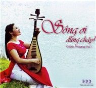 song oi dung chay - khanh phuong