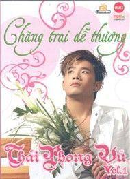 chang trai de thuong (vol 1) - thai phong vu