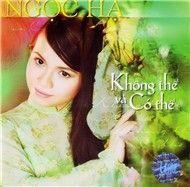 khong the va co the - ngoc ha
