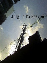 to heaven - july