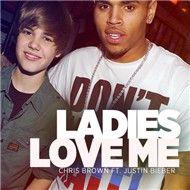 ladies love me (single) - chris brown, justin bieber
