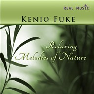 relaxing melodies of nature - kenio fuke