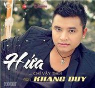 hua...chi vay thoi (2011) - khang duy