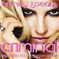 criminal (reynaldo klawa hustler remix) - britney spears