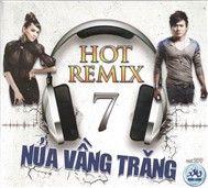 nua vang trang (hot remix) - dj