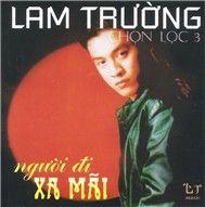 nguoi di xa mai (chon loc 3) - lam truong
