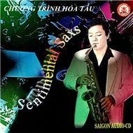 Nghe nhạc hay Sentimental Saxs (Chương Trình Hòa Tấu) Mp3