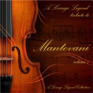 a lounge legend tribute to mantovani - mantovani