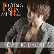 yeu thu dau that (2012) - truong khai minh