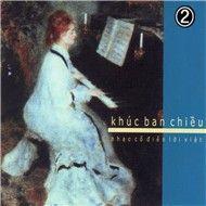 khuc ban chieu (nhac co dien loi viet cd2) - v.a